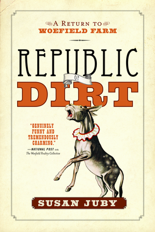 Republic of Dirt: A Return to Woefield Farm (Woefield, #2)