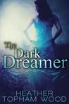 The Dark Dreamer (The Dark Dreamer #1)