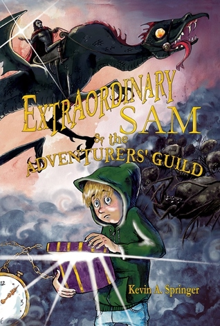 Extraordinary Sam And The Adventurers Guild By Kevin A