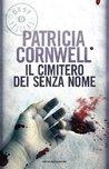 Il cimitero dei senza nome by Patricia Cornwell