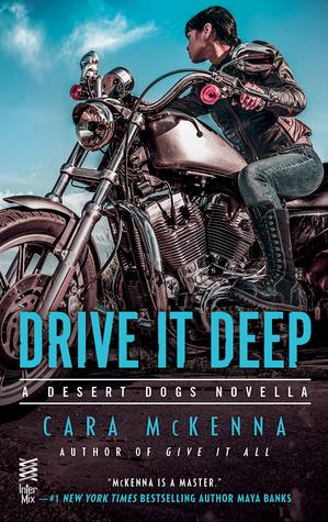 Drive It Deep (Desert Dogs, #.5)