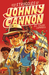 The Struggles of Johnny Cannon by Isaiah Campbell