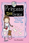 Princess DisGrace (Princess DisGrace, #1)