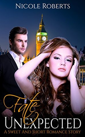 Fate Unexpected: A Sweet and Short Romance Story