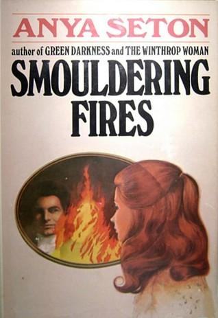 Smouldering Fires by Anya Seton