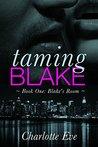 Blake's Room (Taming Blake, #1)