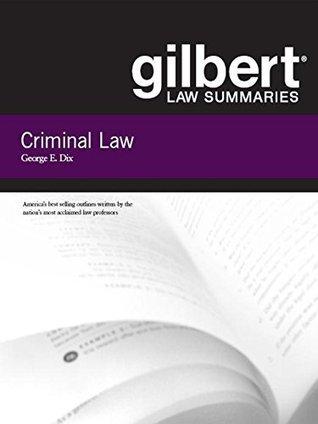 Gilbert Law Summaries on Criminal Law, 18th