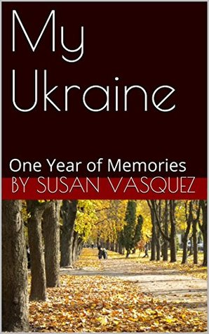 My Ukraine: One Year of Memories