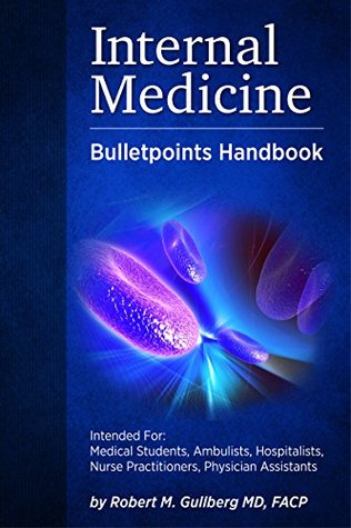 Internal Medicine Bulletpoints Handbook: Intended For: Healthcare Practitioners and Students at all Levels