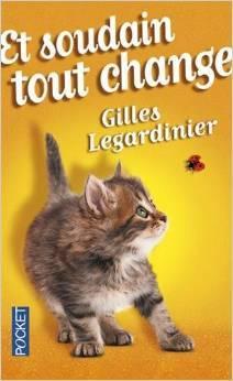 Et soudain tout change by Gilles Legardinier