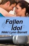 Fallen Idol by Nikki Lynn Barrett