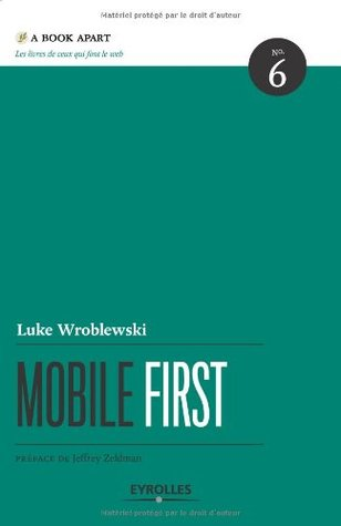 MOBILE FIRST : GUIDE STRATÉGIQUE DU DESIGN WEB MOBILE