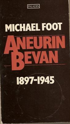 Aneurin Bevan. Vol 1: 1897-1945