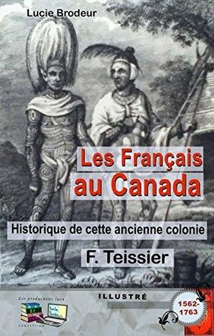 Les Français au Canada Historique de cette ancienne colonie