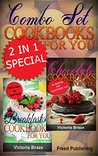 Combo Set of Chocolate + Kids Breakfast Cookbooks for You: 2 in 1 Cookbook Special Price (Combo Set Cookbooks for You)