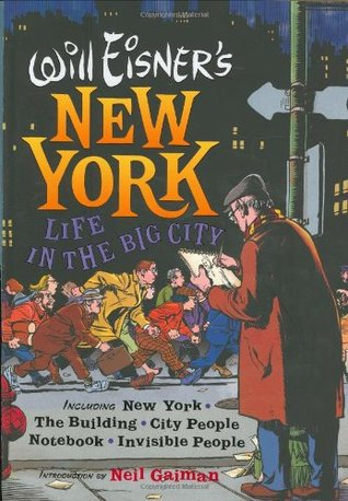 Will Eisner's New York: Life in the Big City (The New York Tetralogy, #1-4)