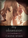 My Obsession (Club Desire, #1)