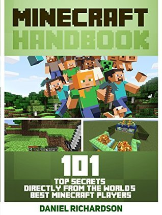 Minecraft Handbook: 101 Top Secrets Directly From the World's Best Minecraft Players (Minecraft Handbook, minecraft handbook free, minecraft handbook set)