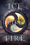 Ice Like Fire (Snow Like Ashes, #2) by Sara Raasch
