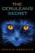 The Cerulean's Secret by Dennis Meredith