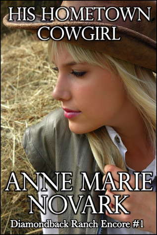 His Hometown Cowgirl by Anne Marie Novark