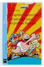 El Capitán Calzoncillos y el perverso plan del profesor Pipicaca (El Capitán Calzoncillos, #4)