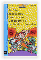 Superjuegos, pasatiempos y chascarrillos del Capitán Calzoncillos (El Capitán Calzoncillos, #5)