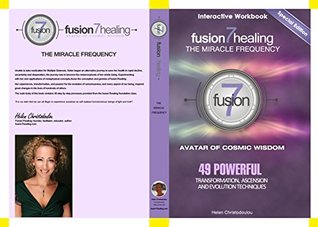"The Miracle Frequency- ""49 Powerful Transformation, Ascension and Evolution Techniques""- Limited Edition: Fusion7Healing"