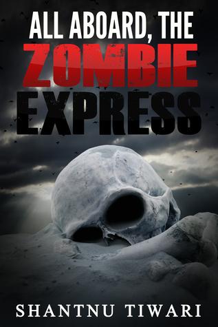all aboard the zombie express by shantnu tiwari
