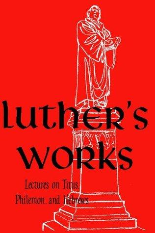 Lectures on Titus, Philemon, Hebrews
