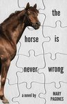 The Horse is Never Wrong