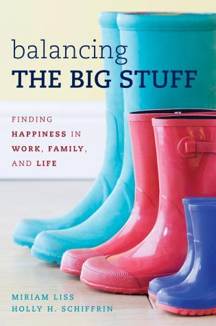 Ebook Balancing the Big Stuff: Finding Happiness in Work, Family, and Life by Miriam Liss TXT!