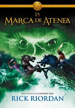 La marca de Atenea (Los héroes del Olimpo, #3)