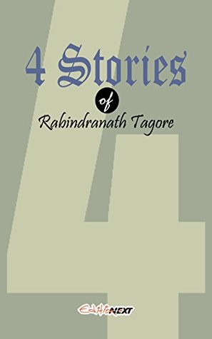 4 Stories of Rabindranath Tagore: English Short Stories