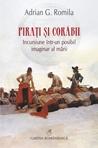 Pirați și corăbii by Adrian G. Romila