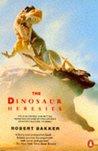 The Dinosaur Heresies by Robert T. Bakker