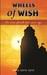 Wheels Of Wish by Bibhu Datta Rout