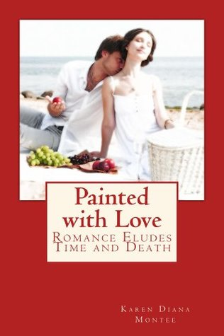 Painted with Love (Past Lives and Past Loves Book 1)