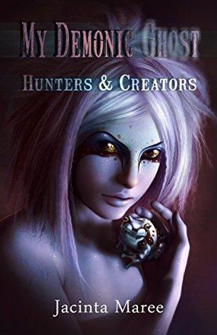 Hunters Creators My Demonic Ghost 3 By Jacinta Maree
