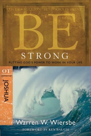 Be Strong (Joshua): Putting God's Power to Work in Your Life