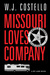Missouri Loves Company by W.J. Costello