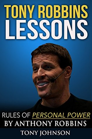 Tony Robbins Lessons: Rules of Personal Power