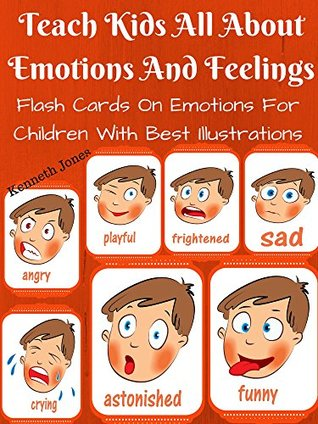 Teach Kids All About Emotions And Feelings : Flash Cards On Emotions For Children With Best Illustrations