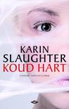 Koud hart by Karin Slaughter