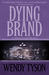 Dying Brand (Allison Campbe...