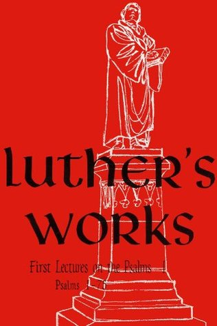 Lectures on the Psalms I: Chapters 1-75 (Luther's Works, #10)