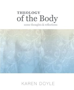 Theology of the Body: Some Thoughts & Reflections Download PDF Now