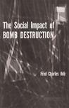 The Social Impact of Bomb Destruction