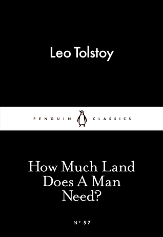 How Much Land Does a Man Need? & What Men Live By