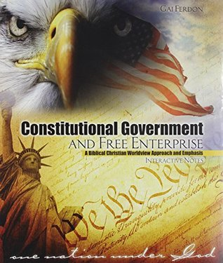 Constitutional Government and Free Enterprise by FERDON GAI